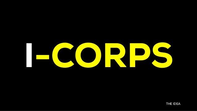 THE IDEA I-CORPS