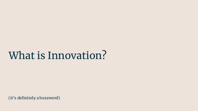 From zero to 0.1: a brief introduction to innovation Slide 3