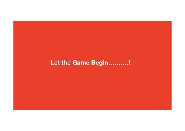 Let the Game Begin……….!