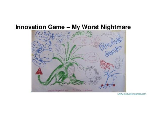 Innovation Game – My Worst Nightmare (www.innovationgames.com )