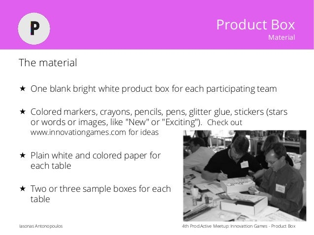 4th Prod.Active Meetup: Innovattion Games - Product BoxIasonas Antonopoulos Product Box Material The material  One blank ...
