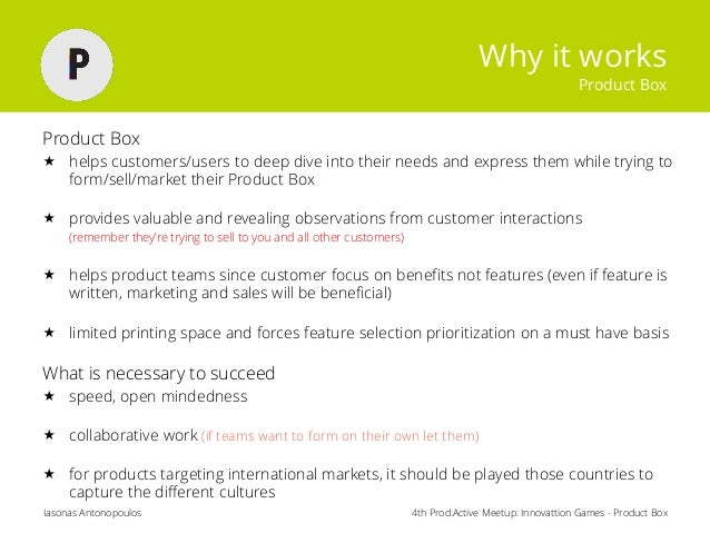 4th Prod.Active Meetup: Innovattion Games - Product BoxIasonas Antonopoulos Why it works Product Box Product Box  helps c...