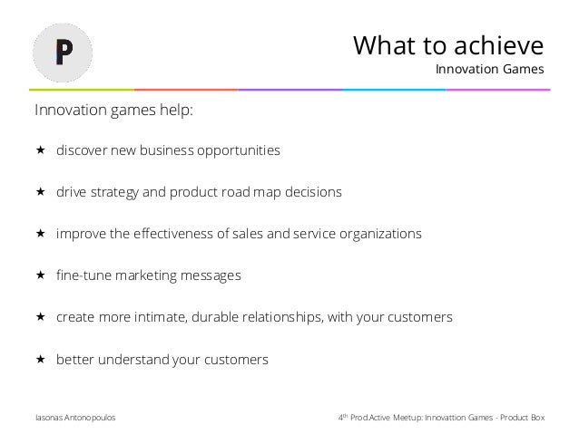 4th Prod.Active Meetup: Innovattion Games - Product BoxIasonas Antonopoulos What to achieve Innovation Games Innovation ga...