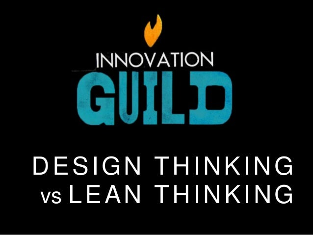 DESIGN THINKING vs LEAN THINKING