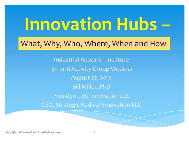 Innovation Hubs –             What, Why, Who, Where, When and How                                   Industrial Research In...