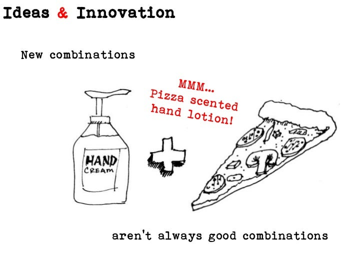 New combinations<br />MMM… <br />Pizza scented hand lotion!<br />aren't always good combinations<br />