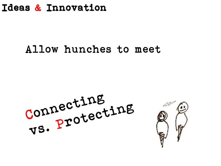 Allow hunches to meet<br />Connecting <br />vs. Protecting<br />