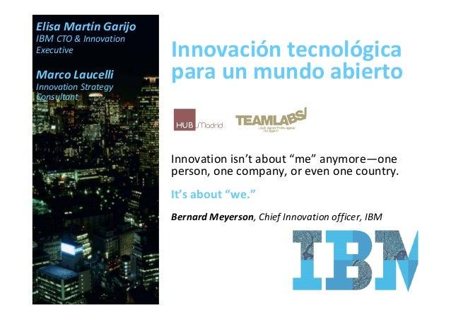 Elisa Martín GarijoIBM CTO & InnovationExecutive              Innovación tecnológicaMarco LaucelliInnovation Strategy     ...