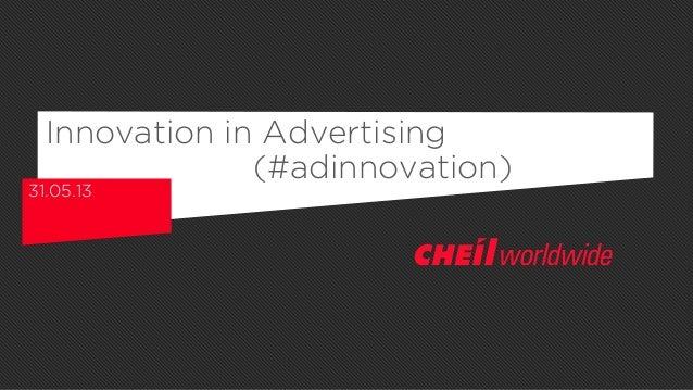 Innovation in Advertising31.05.13(#adinnovation)