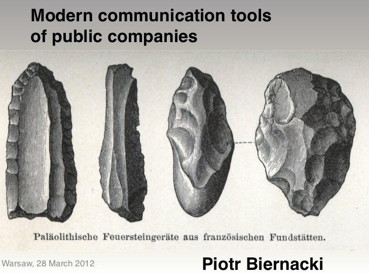 Modern communication tools      of public companiesWarsaw, 28 March 2012   Piotr Biernacki