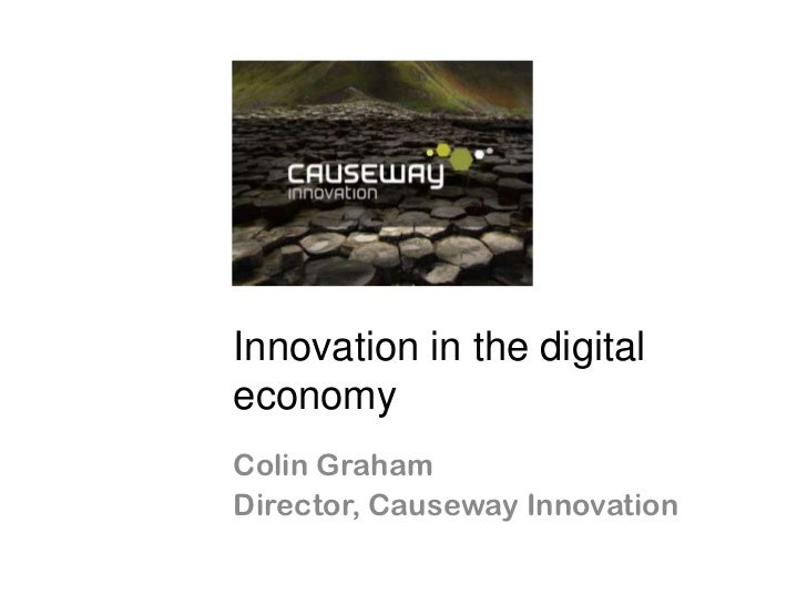 Innovation in the digitaleconomyColin GrahamDirector, Causeway Innovation