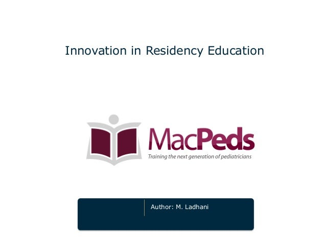 Innovation in Residency Education  Author: M. Ladhani