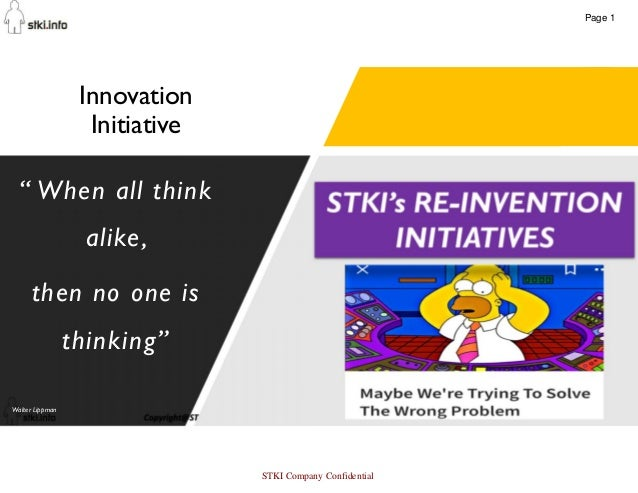 """67 Innovation Initiative """" When all think alike, then no one is thinking"""" Walter Lippman Page 1 STKI Company Confidential"""