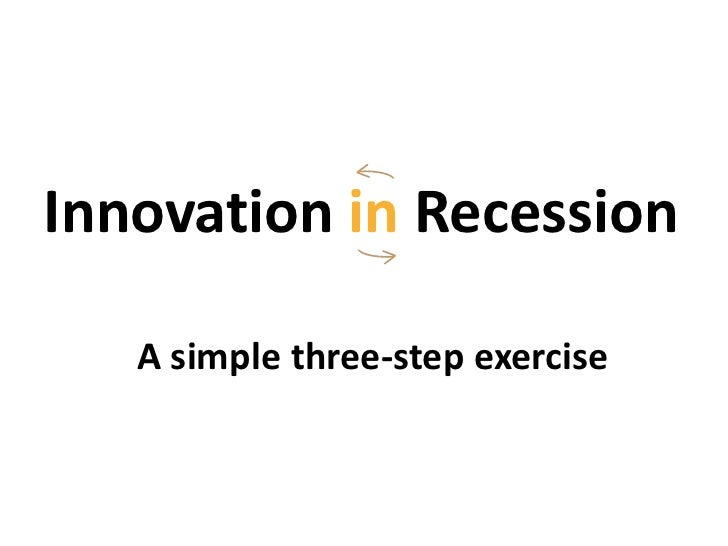 Innovation in Recession   A simple three-step exercise