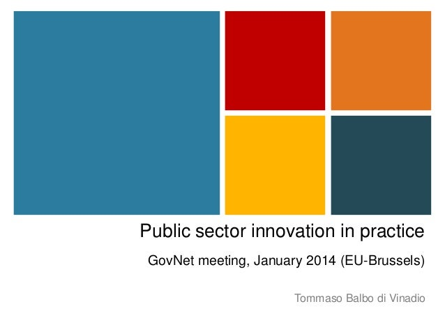 Public sector innovation in practice GovNet meeting, January 2014 (EU-Brussels) Tommaso Balbo di Vinadio