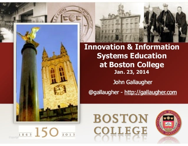 Innovation & Information Systems Education at Boston College Jan. 23, 2014  John Gallaugher @gallaugher - http://gallaughe...