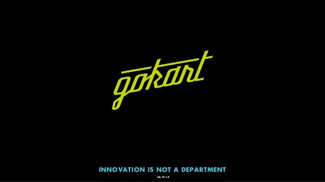 06.19.14 INNOVATION IS NOT A DEPARTMENT
