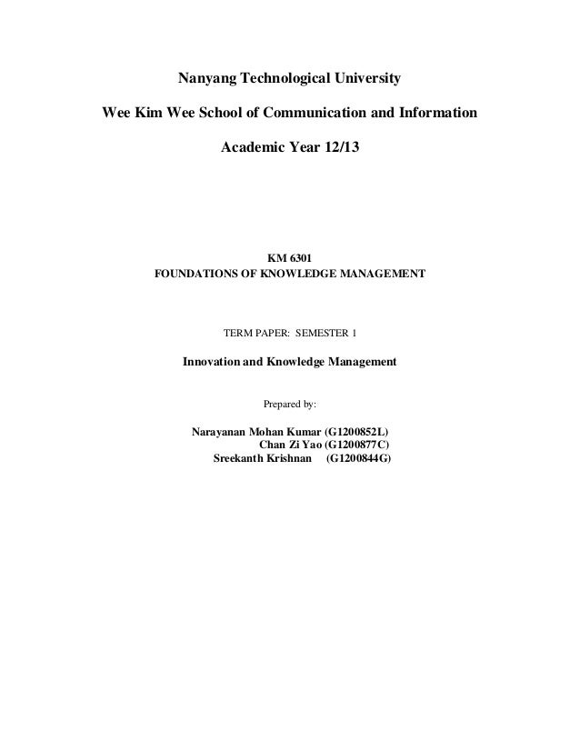 Nanyang Technological University Wee Kim Wee School of Communication and Information Academic Year 12/13 KM 6301 FOUNDATIO...