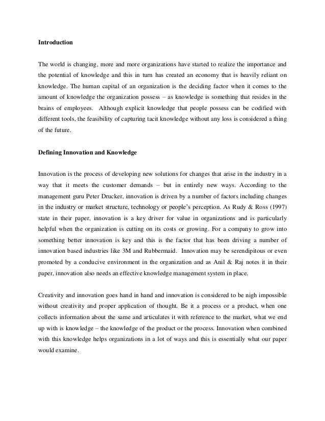 innovation management essay The concept of innovation is now widely used by the firms from many industries open innovation is the approach where the firms use external ideas of innovation from the community and society as well as internal innovation this approach can be achieved by the integration with customers, suppliers.
