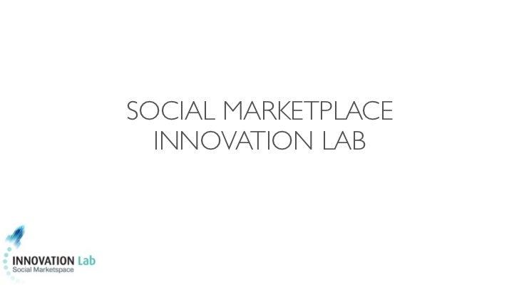 SOCIAL MARKETPLACE  INNOVATION LAB
