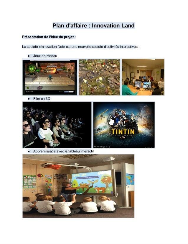 Plandaffaire:InnovationLandPrésentationdel'idéeduprojet:Lasociété«InnovationNet»estunenouvellesociétédact...