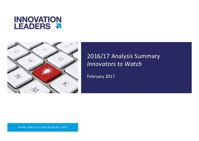 WWW.INNOVATIONLEADERS.ORG 2016/17AnalysisSummary InnovatorstoWatch February2017