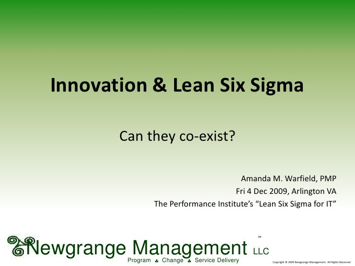 Innovation & Lean Six Sigma<br /> NewgrangeManagementLLC<br />ProgramChangeServiceDelivery<br />℠<br />Can they co-exist...