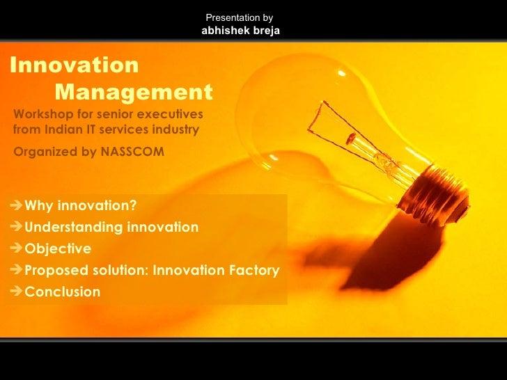 <ul><li>Why innovation? </li></ul><ul><li>Understanding innovation </li></ul><ul><li>Objective </li></ul><ul><li>Proposed ...