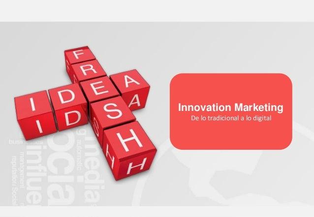Innovation MarketingDe lo tradicional a lo digital