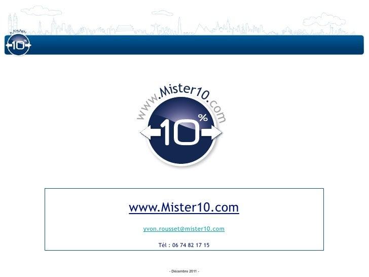Mister10.     w.                              cowwwww.Mister10.com                m  yvon.rousset@mister10.com      Tél : ...