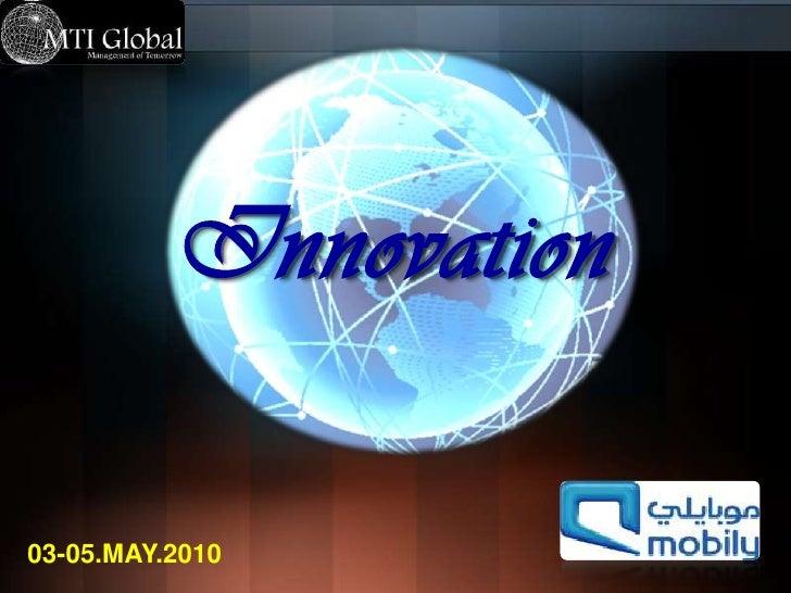 Innovation<br />03-05.MAY.2010<br />