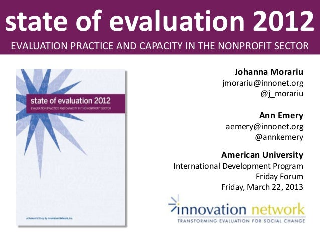 state of evaluation 2012EVALUATION PRACTICE AND CAPACITY IN THE NONPROFIT SECTORJohanna Morariujmorariu@innonet.org@j_mora...