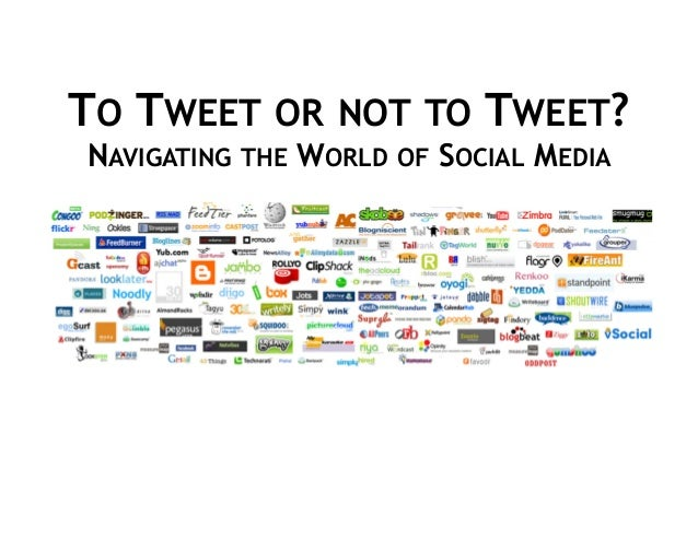 TO TWEET OR NOT TO TWEET? NAVIGATING THE WORLD OF SOCIAL MEDIA Greg Bodenlos The Innovation Network Wednesday, October 21,...