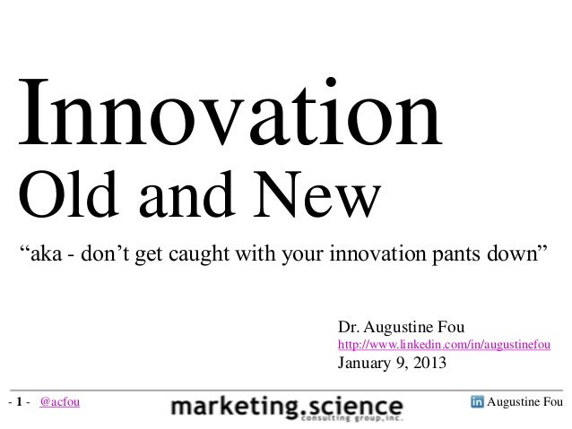 "Innovation Old and New ""aka - don't get caught with your innovation pants down""                                  Dr. Augus..."
