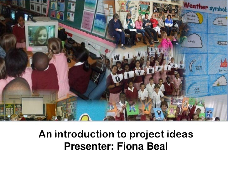 An introduction to project ideas     Presenter: Fiona Beal