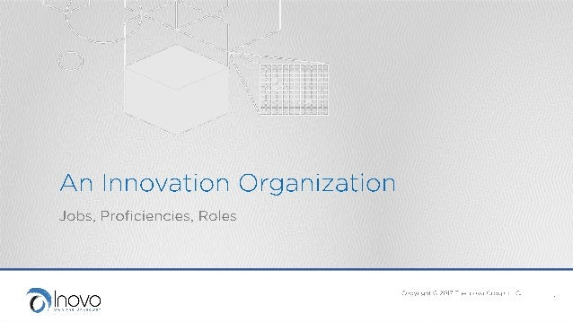 Organizational Designs that Work Discovery Incubation Proficiencies • Showrunner – Discovery process coordinator • Technol...