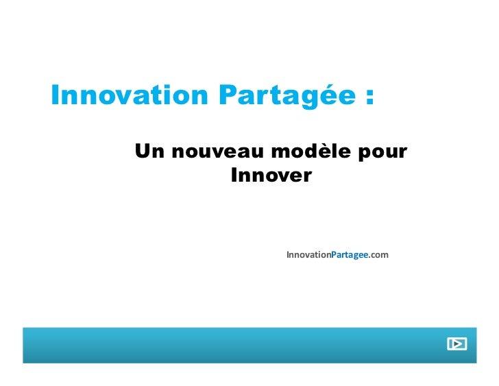 Innovation Partagée :      Un nouveau modèle pour             Innover                    InnovationPartagee.com