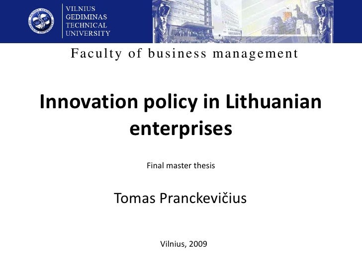 Faculty of business management   Innovation policy in Lithuanian          enterprises              Final master thesis    ...