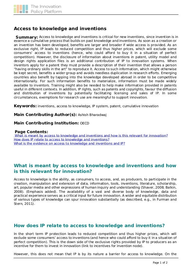 Access to knowledge and inventions Summary: Access to knowledge and inventions is critical for new inventions, since inven...