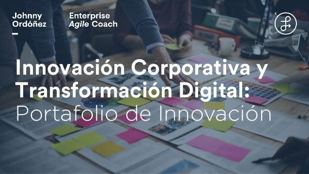 Innovación Corporativa y Transformación Digital: Portafolio de Innovación