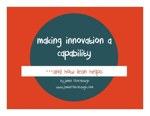 making innovation a capability …and how lean helps by jamie flinchbaugh www.JamieFlinchbaugh.com