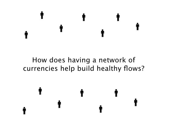 How does having a network of currencies help build healthy flows?