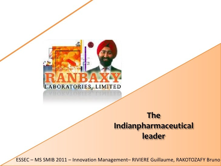 The Indianpharmaceutical leader<br />ESSEC – MS SMIB 2011 – Innovation Management– RIVIERE Guillaume, RAKOTOZAFY Bruno <br />