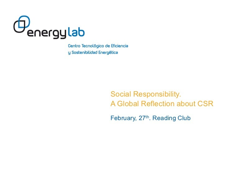 Social Responsibility.A Global Reflection about CSRFebruary, 27th. Reading Club