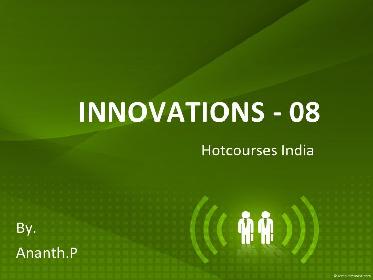 INNOVATIONS - 08 Hotcourses India Ananth.P By.