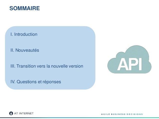 SOMMAIRE I. Introduction II. Nouveautés III. Transition vers la nouvelle version IV. Questions et réponses