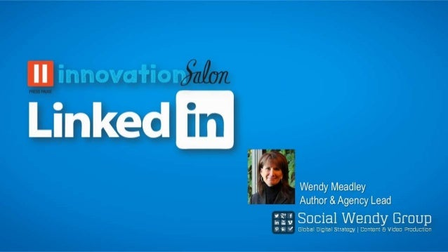 Innovation Salon Group |  LinkedIn Top Ten Community Tips- Wendy Meadley 8 13
