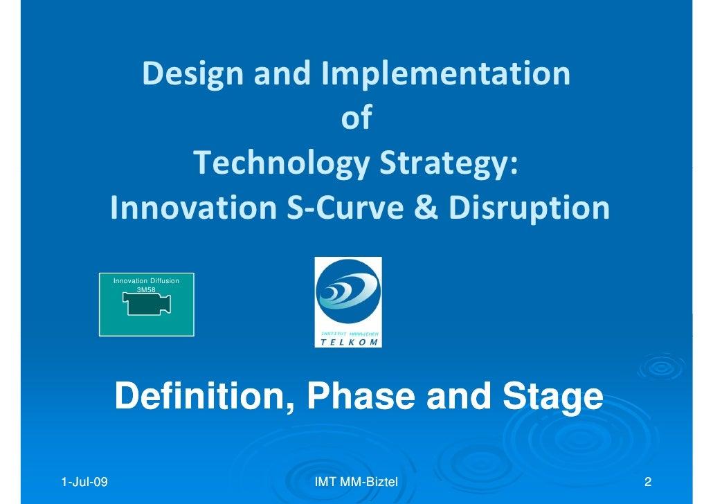 IMT Lecture: Innovation  S  Curve+ Disruptive. M M  Biztel 01 Jul09.97 03 Slide 2