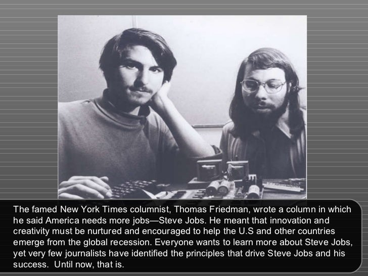 The famed New York Times columnist, Thomas Friedman, wrote a column in which he said America needs more jobs—Steve Jobs. H...