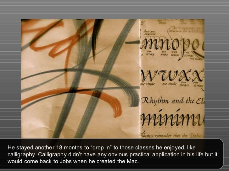"""He stayed another 18 months to """"drop in"""" to those classes he enjoyed, like calligraphy. Calligraphy didn't have any obviou..."""